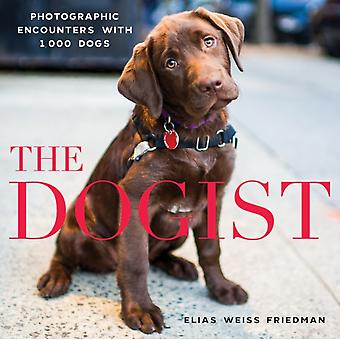 Dogist The (Hardcover) by Friedman Elias Weiss