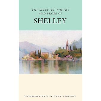 The Selected Poetry & Prose of Shelley (Wordsworth Poetry Library) (Paperback) by Shelley Percy Bysshe