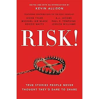 Risk! - 50 True Stories of the Bold Experiences that Define Us by Risk