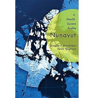 Nunavut - un perfil de sistema de salud por Gregory P. Marchildon - Tor de Renee