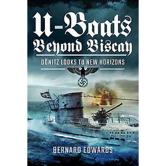 U-booty poza Biskajska - D Nitz wygląda na nowe horyzonty przez Bernard Edward