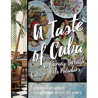 Cuban Flavor - Exploring the Island's Unique Places - People - and Cui