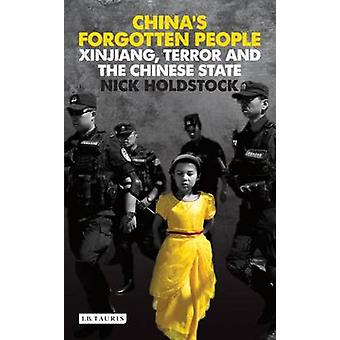 China's Forgotten People - Xinjiang - Terror and the Chinese State by