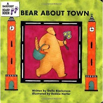Bear About Town by Stella Blackstone - Debbie Harter - 9781841483733