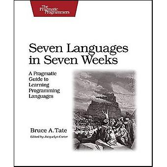 Seven Languages in Seven Weeks - A Pragmatic Guide to Learning Program
