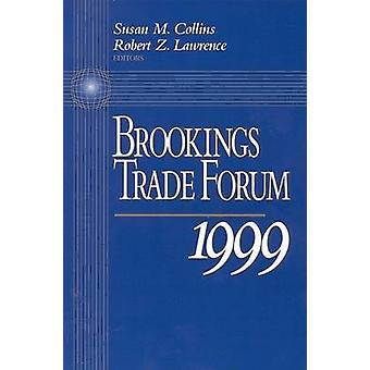 Brookings Trade Forum - 1999 - 1999 by Susan M. Collins - Robert Z. Law