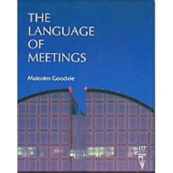 The Language of Meetings by Malcolm Goodale - 9780906717462 Book