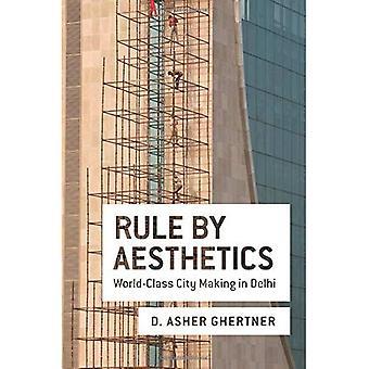 Regel av estetik: Världsklass staden Making i Delhi