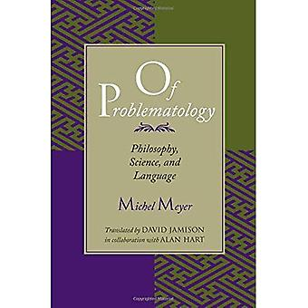 Problematology: Philosophie, Wissenschaft und Sprache