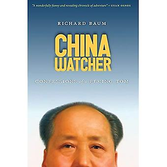 China Watcher: Confessions of a Peking Tom (A Samuel and Althea Stroum Book, Jackson School Publications in International...