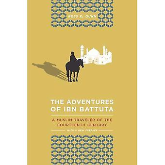 De avonturen van Ibn Battuta: een moslim reiziger van de veertiende eeuw, met een nieuw voorwoord