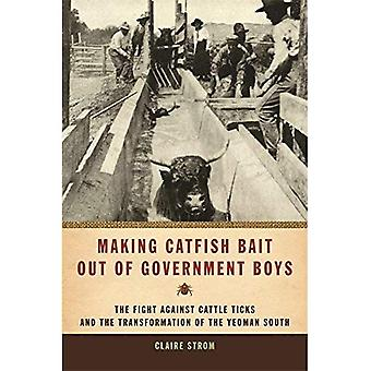 Making Catfish Bait Out of Government Boys: The Fight Against Cattle Ticks and the Transformation of the Yeoman South (Environmental History and the American South)