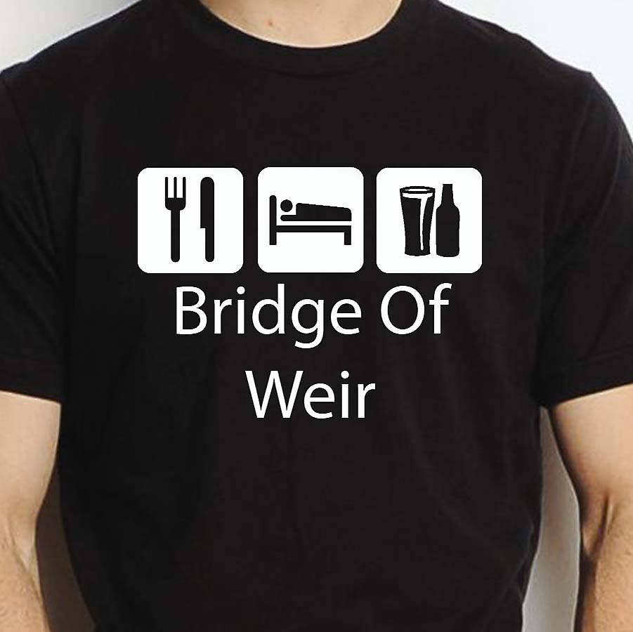 Eat Sleep Drink Bridgeofweir Black Hand Printed T shirt Bridgeofweir Town
