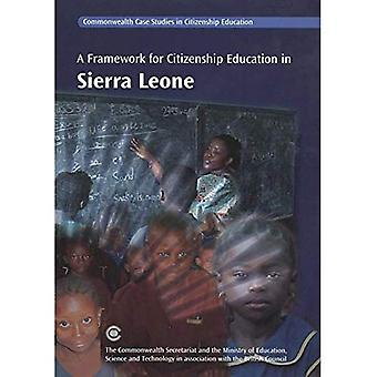 A Framework for Citizenship Education in Sierra Leone (Commonwealth Case Studies in Education) (Commonwealth Case Studies in Citizenship Education Series)