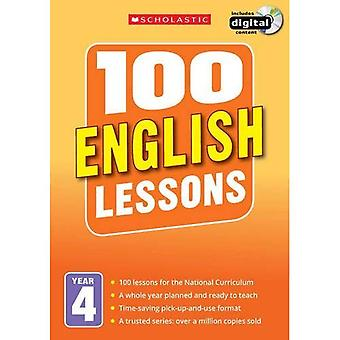 100 English Lessons: Year 4 (100 Lessons - 2014 Curriculum)
