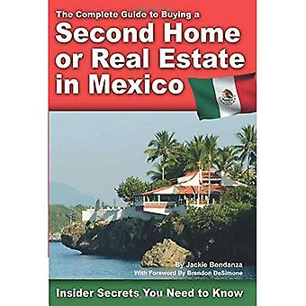 The Complete Guide to Buying a Second Home or Real Estate in Mexico: Insider Secrets You Need to Know