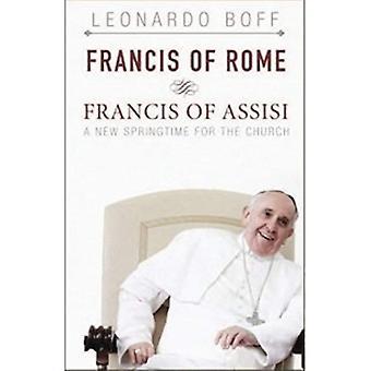Franciskus av Rom och Franciskus av Assisi: A nya Springtime för kyrkan