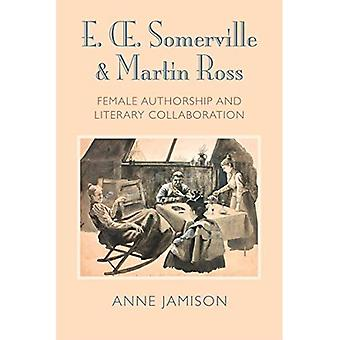 E. OE. Somerville and Martin Ross: Women's Literary Collaborations and Victorian Authorship
