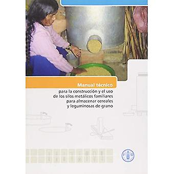 Manual Tcnico Para La Construccion y El Uso de Los Silos Meto�licos Familiares Para Almacenar Cereales y Leguminosas...