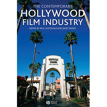 Contemporary Hollywood Film Industry by Paul McDonald