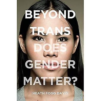 Beyond Trans: Sukupuoli asia?