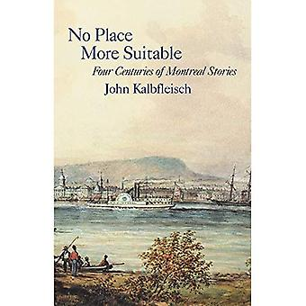 No Place More Suitable: Four Centuries of Montreal Stories