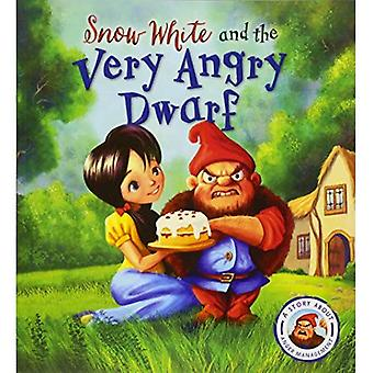 Fairytales Gone Wrong: Snow� White and the Very Angry Dwarf: A story about anger� management (Fairytales Gone� Wrong)