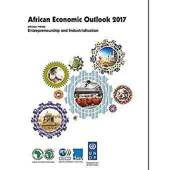 African economic outlook 2016: entrepreneurship and industrialisation