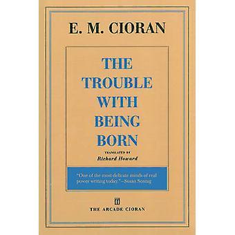 Problemer med å bli født av E M Cioran - Richard Howard - Eugene T