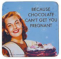 Because Chocolate Can't Get You Pregnant single drinks coaster (hb)