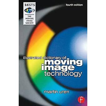 Bksts Illustrated Dictionary of Moving Image Technology by Uren & Martin