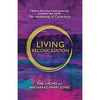Living Reconciliation by Groves & Phil