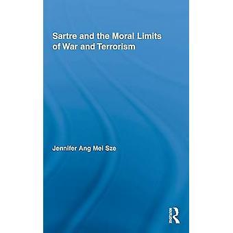Sartre und die moralischen Grenzen von Krieg und Terrorismus von Sze & Jennifer Ang Mei