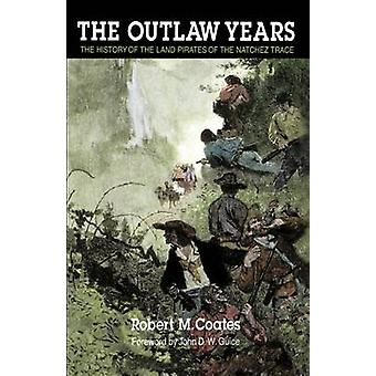 The Outlaw Years by Coates & Robert M.