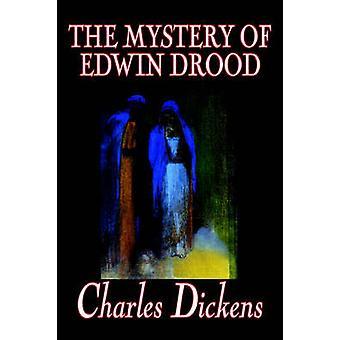 Mysteriet om Edwin Drood af Charles Dickens Fiction Classics litterære af Dickens & Charles