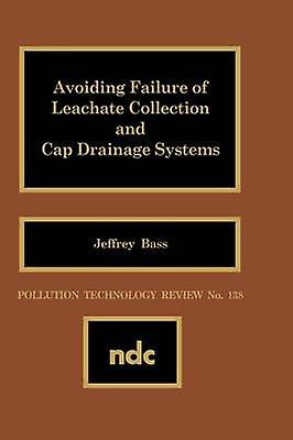 Avoiding Failure of Leachate Collection and Cap Drainage Systems by Bass & Jeffrey