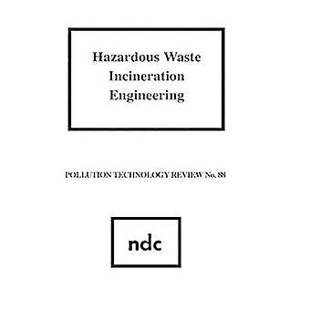 Hazardous Waste Incineration Engineering by Bonner & T.