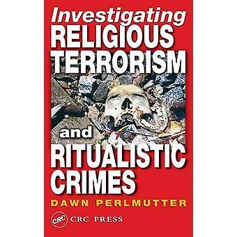 Onderzoek naar religieuze terrorisme en rituele misdaden door Perlmutter & Dawn