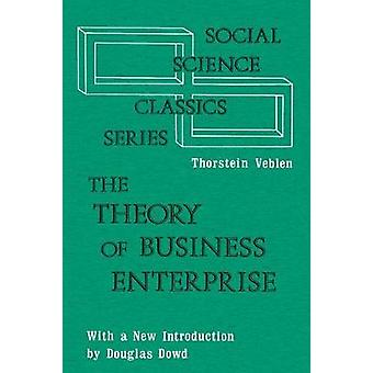 The Theory of Business Enterprise by Veblen