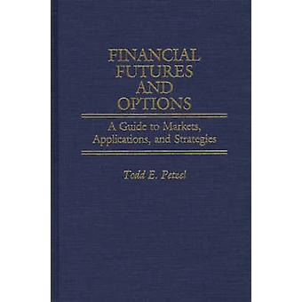 Financial Futures and Options A Guide to Markets Applications and Strategies by Petzel & Todd E.