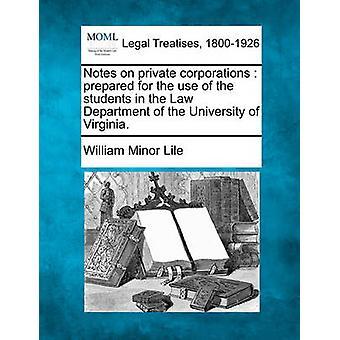 バージニア大学の法律部門で学生の使用のために準備民間企業に関する注意.バイ Lile & ウィリアム・マイナー