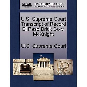 U.S. Supreme Court Transcript of Record El Paso Brick Co v. McKnight by U.S. Supreme Court