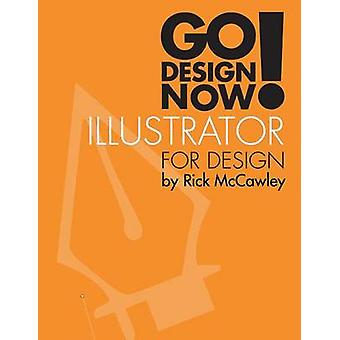 Go Design Now Illustrator for Design by McCawley & Rick