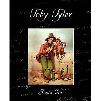 Toby Tyler par Otis & James