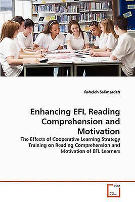 Enhancing EFL Reading Comprehension and Motivation by Salimzadeh & Raheleh