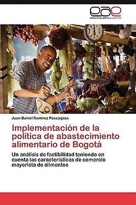ImpleHommestacion de La Politica de Abastecimiento AliHommestario de Bogota by Ram Rez Pascagaza & Juan Daniel