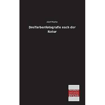 Dreifarbenfotografie Nach Der Natur by Miethe & Adolf