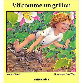 Vif Comme Un Grillon by Audrey Wood - Don Wood - 9780859534673 Book