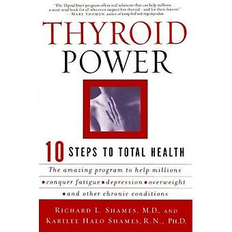 Thyroid Power - Ten Steps to Total Health by Richard Shames - Karilee