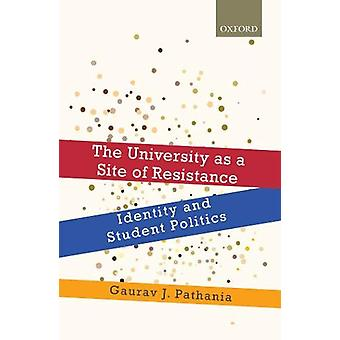 The University as a Site of Resistance - Identity and Student Politics